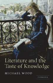 M. Wood, Literature and the Taste of Knowledge