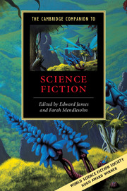 The Cambridge Companion to Science Fiction by Edward James and Farah Mendlesohn