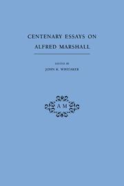 Centenary Essays on Alfred Marshall