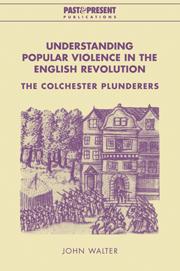 Understanding Popular Violence in the English Revolution