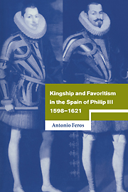Kingship and Favoritism in the Spain of Philip III, 1598–1621