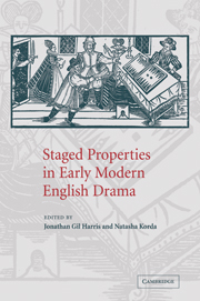 Staged Properties in Early Modern English Drama
