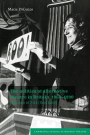 The Politics of Alternative Theatre in Britain, 1968–1990