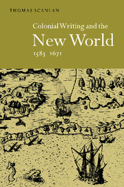 Colonial Writing and the New World, 1583–1671