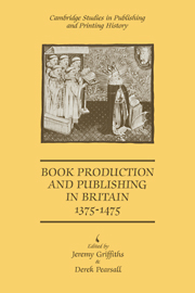 Book Production and Publishing in Britain 1375–1475
