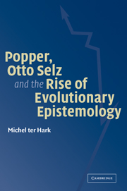 Popper, Otto Selz and the Rise Of Evolutionary Epistemology