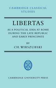Libertas as a Political Idea at Rome during the Late Republic and Early Principate