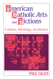 American Catholic Arts and Fictions
