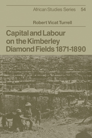 Capital and Labour on the Kimberley Diamond Fields, 1871–1890