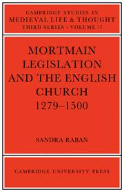 Mortmain Legislation and the English Church 1279–1500