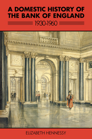 A Domestic History of the Bank of England, 1930–1960