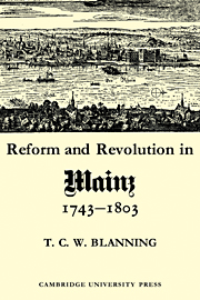 Reform and Revolution in Mainz 1743–1803