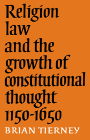 Religion, Law and the Growth of Constitutional Thought, 1150-1650