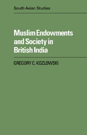 Muslim Endowments and Society in British India