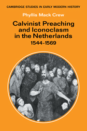 Calvinist Preaching and Iconoclasm in the Netherlands 1544–1569