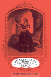Shakespeare and the Victorian Stage