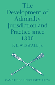 The Development of Admiralty Jurisdiction and Practice Since 1800