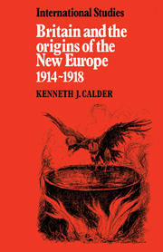 Britain and the Origins of the New Europe 1914–1918