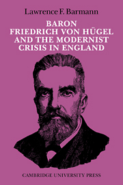 Baron Friedrich von Hügel and the Modernist Crisis in England