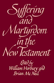 Suffering and Martyrdom in the New Testament