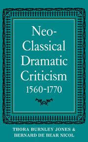 Neo-Classical Dramatic Criticism 1560–1770