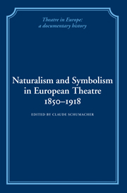 Naturalism and Symbolism in European Theatre 1850–1918