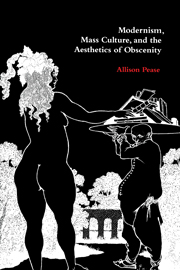 Modernism, Mass Culture, and the Aesthetics of Obscenity