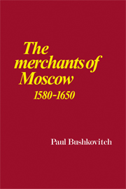 The Merchants of Moscow 1580–1650