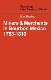 Miners and Merchants in Bourbon Mexico 1763–1810