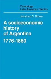 A Socioeconomic History of Argentina, 1776–1860
