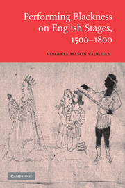 Performing Blackness on English Stages, 1500–1800