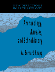 Archaeology, <I>Annales</I>, and Ethnohistory