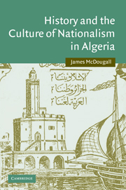 History and the Culture of Nationalism in Algeria