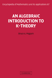An Algebraic Introduction to K-Theory