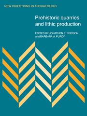 Prehistoric Quarries and Lithic Production