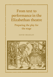From Text to Performance in the Elizabethan Theatre