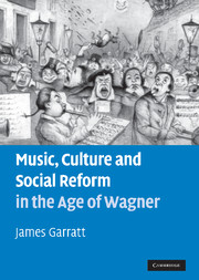 Music, Culture and Social Reform in the Age of Wagner