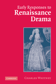 Early Responses to Renaissance Drama