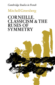 Corneille, Classicism and the Ruses of Symmetry