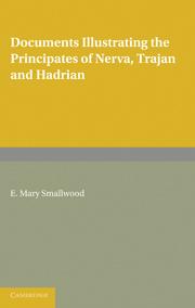Documents Illustrating the Principates of Nerva, Trajan and Hadrian