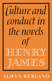 Culture and Conduct in the Novels of Henry James