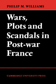 Wars, Plots and Scandals in Post-War France