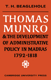 Thomas Munro and the Development of Administrative Policy in Madras 1792–1818