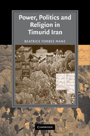 Power, Politics and Religion in Timurid Iran
