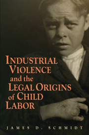 Industrial Violence and the Legal Origins of Child Labor