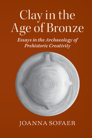 Clay in the Age of Bronze
