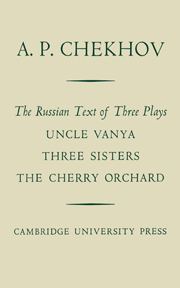 The Russian Text of Three Plays Uncle Vanya Three Sisters The Cherry Orchard