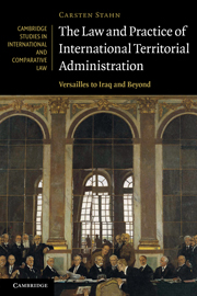 The Law and Practice of International Territorial Administration