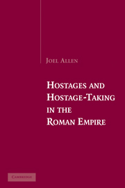 Hostages and Hostage-Taking in the Roman Empire