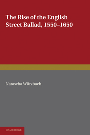 The Rise of the English Street Ballad 1550–1650